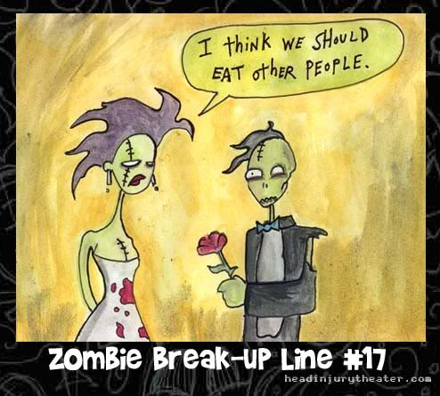 Best Break-up line for a Zombie.