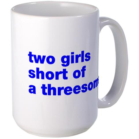 How do you define a tragedy? Two girls short of a threesome
